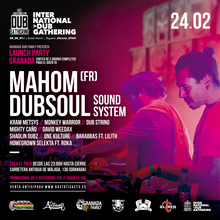 Internacional Dub gathering Launch Party Granada -Mahom y Dubsoul Soundsystem