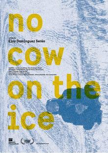 """No cow in the ice"" (Eloy Domínguez Serén, 2015) Muestra de Cine de Ascaso, martes 29.08."