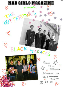 Mad Girls Magazine presenta The Buttertones y Black Maracas
