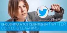 Coffee & Learning - Encuentra a tus clientes en Twitter
